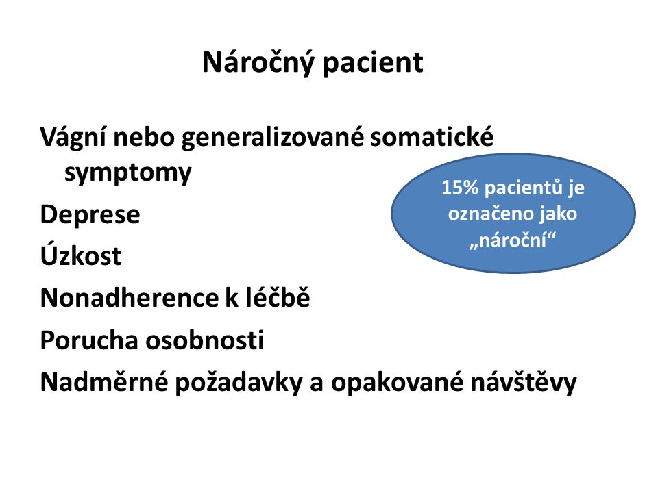 """15% pacientů je označeno jako """"nároční"""