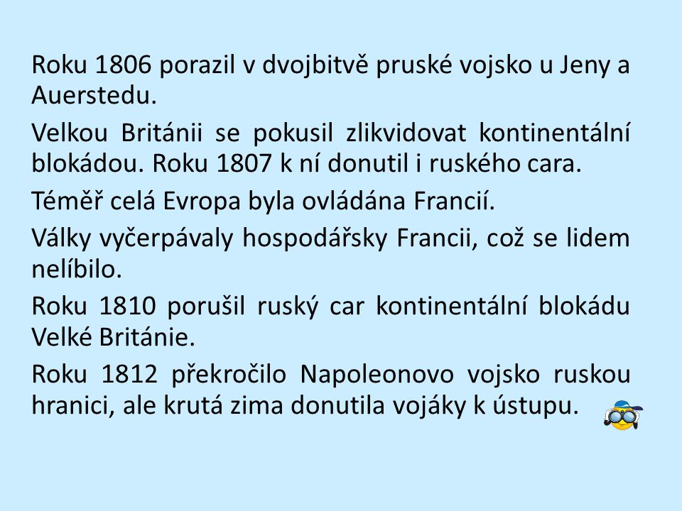 Roku 1806 porazil v dvojbitvě pruské vojsko u Jeny a Auerstedu