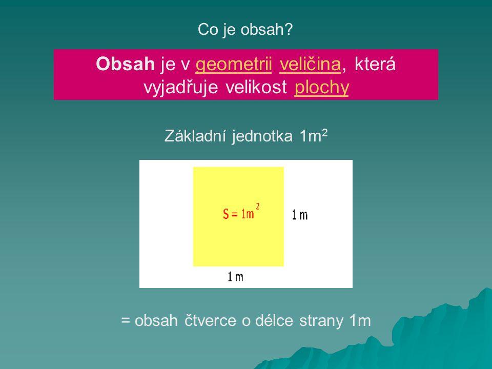 Obsah je v geometrii veličina, která vyjadřuje velikost plochy