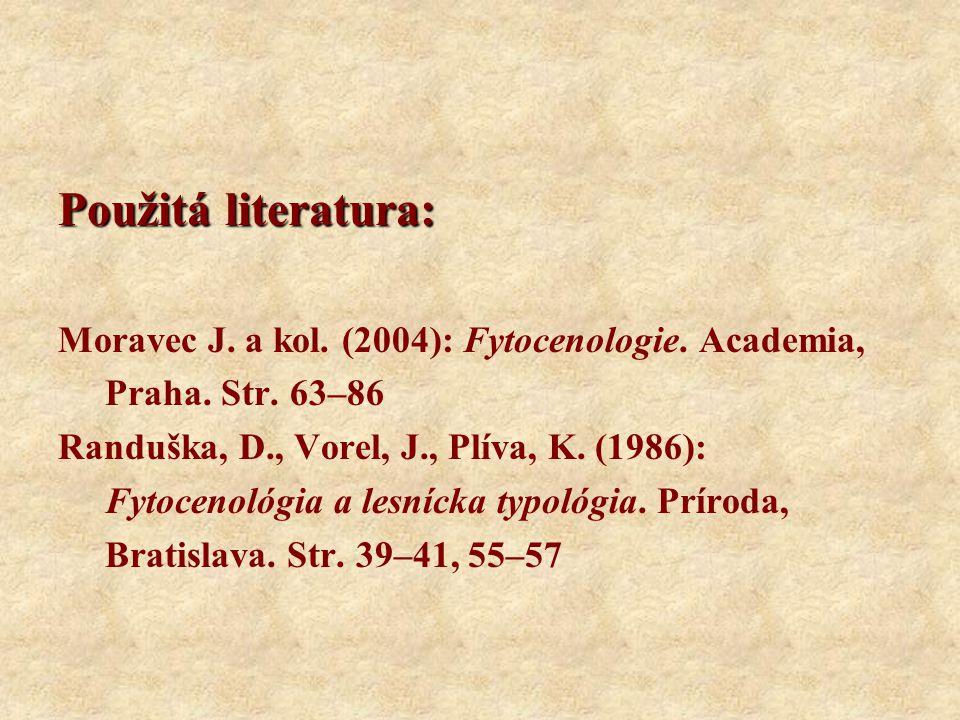 Použitá literatura: Moravec J. a kol. (2004): Fytocenologie. Academia, Praha. Str. 63–86.