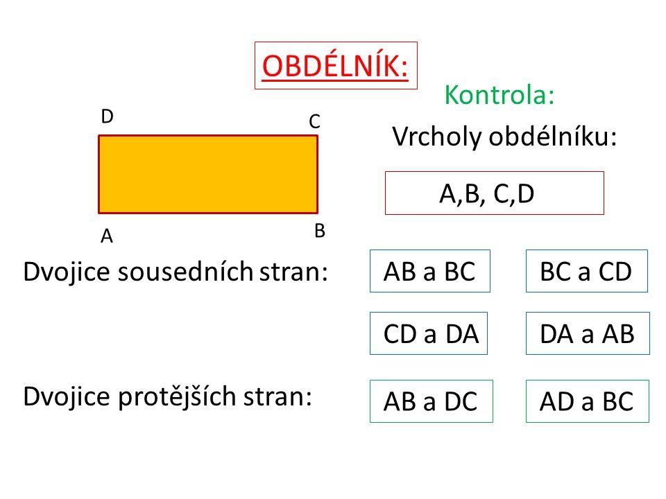 OBDÉLNÍK: Kontrola: Vrcholy obdélníku: A,B, C,D