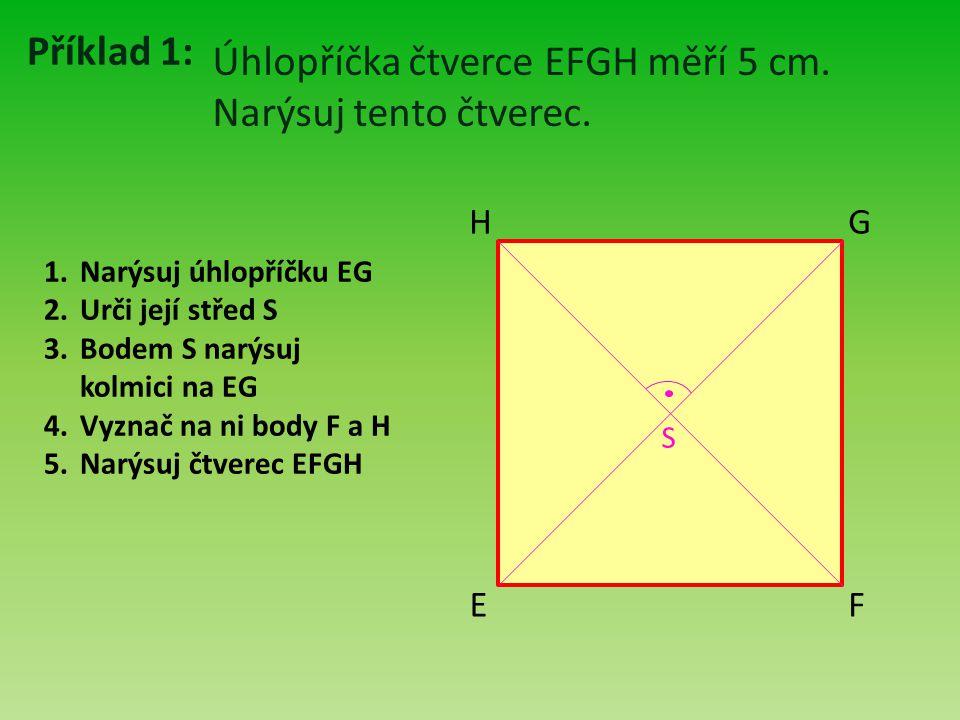 Úhlopříčka čtverce EFGH měří 5 cm. Narýsuj tento čtverec.