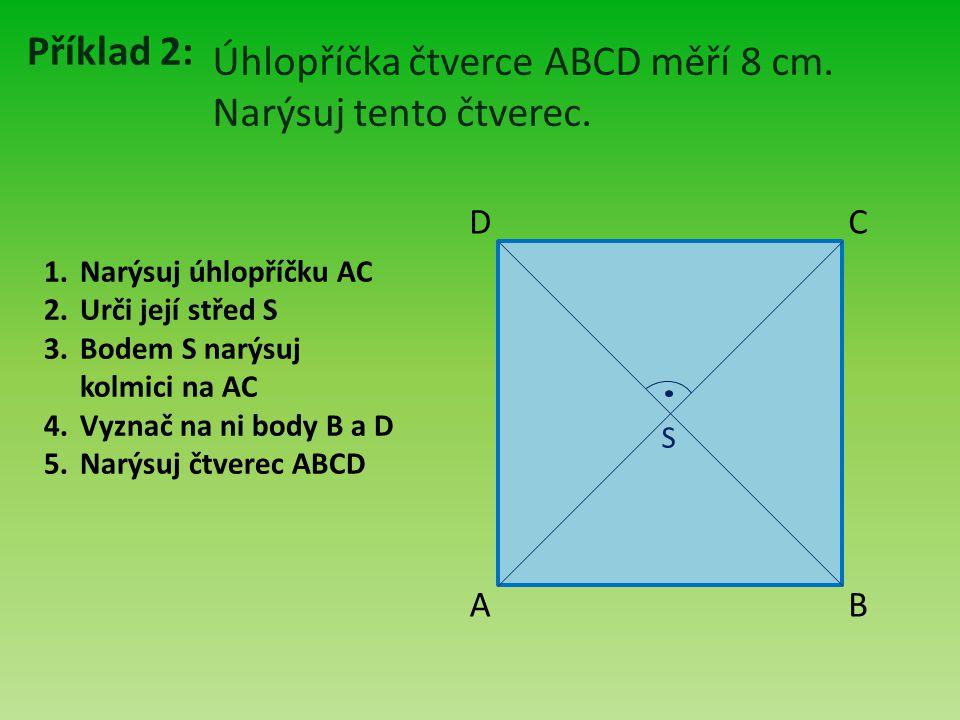 Úhlopříčka čtverce ABCD měří 8 cm. Narýsuj tento čtverec.
