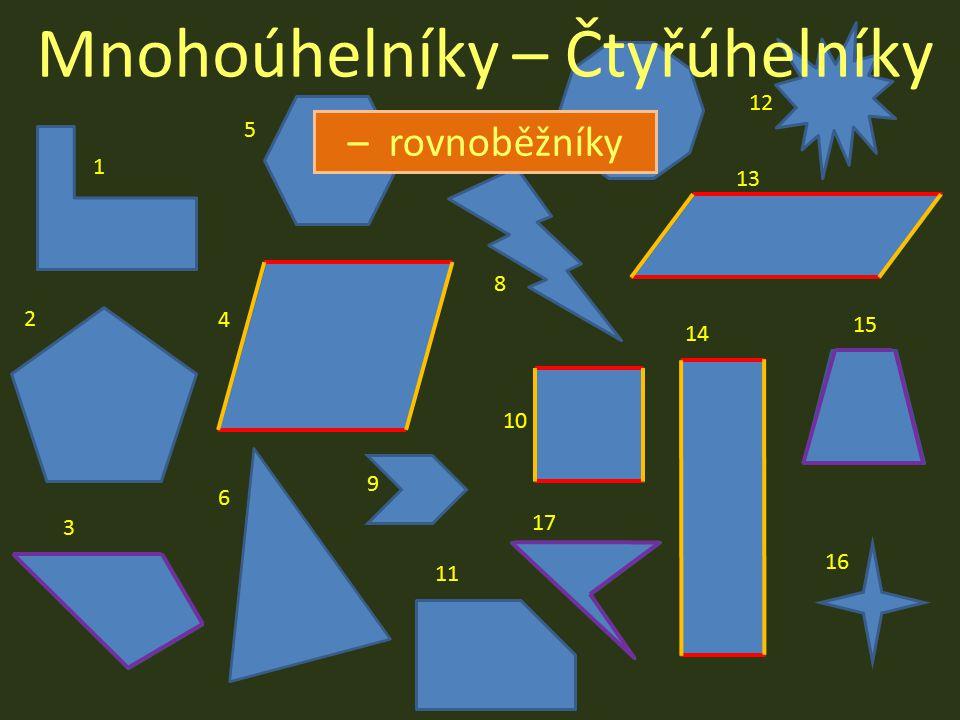 Mnohoúhelníky – Čtyřúhelníky – rovnoběžníky 12 7 5 1 13 8 2 4 15 14 10