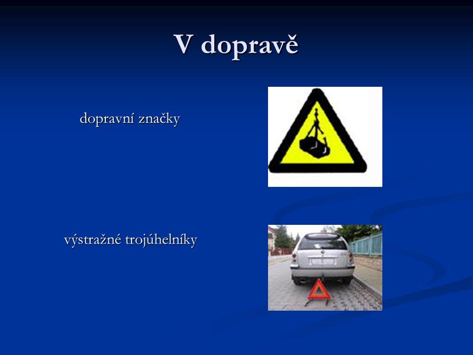 V dopravě dopravní značky výstražné trojúhelníky