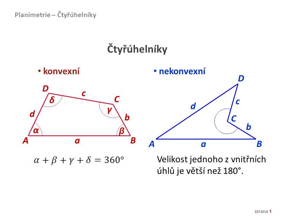 Čtyřúhelníky konvexní nekonvexní D D c δ C c d γ d b C b α A a B A a B
