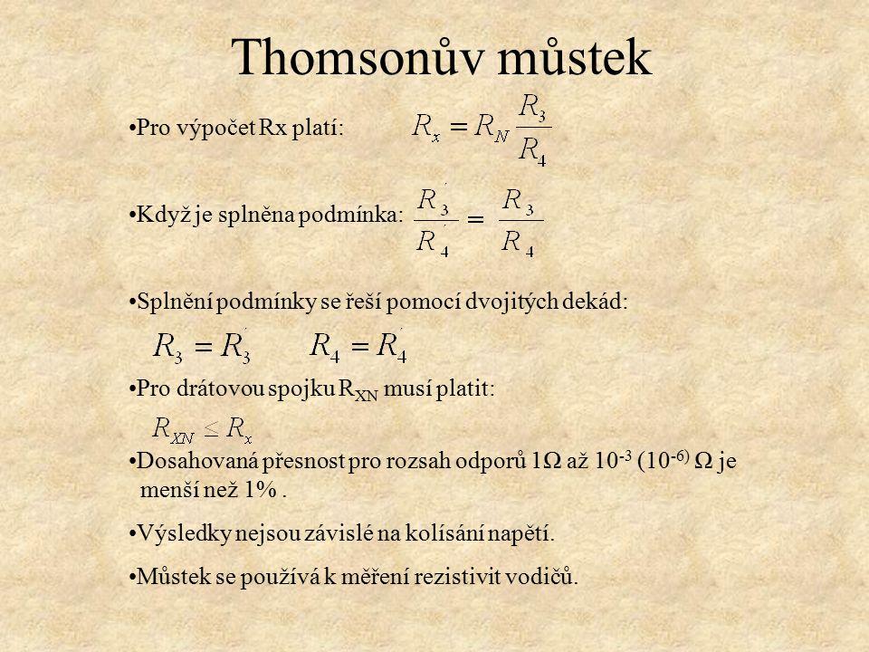 Thomsonův můstek Pro výpočet Rx platí: Když je splněna podmínka: