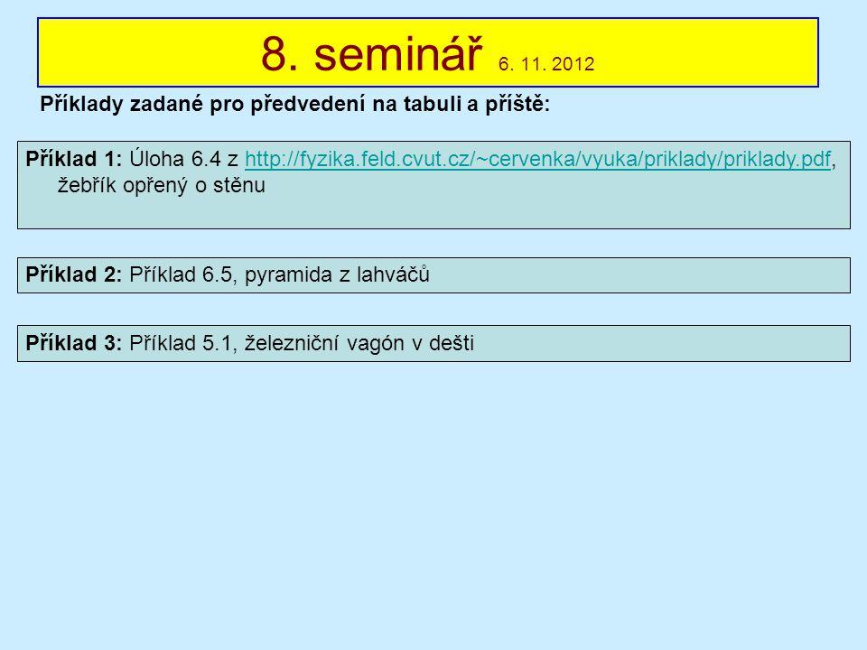 8. seminář 6. 11. 2012 Příklady zadané pro předvedení na tabuli a příště:
