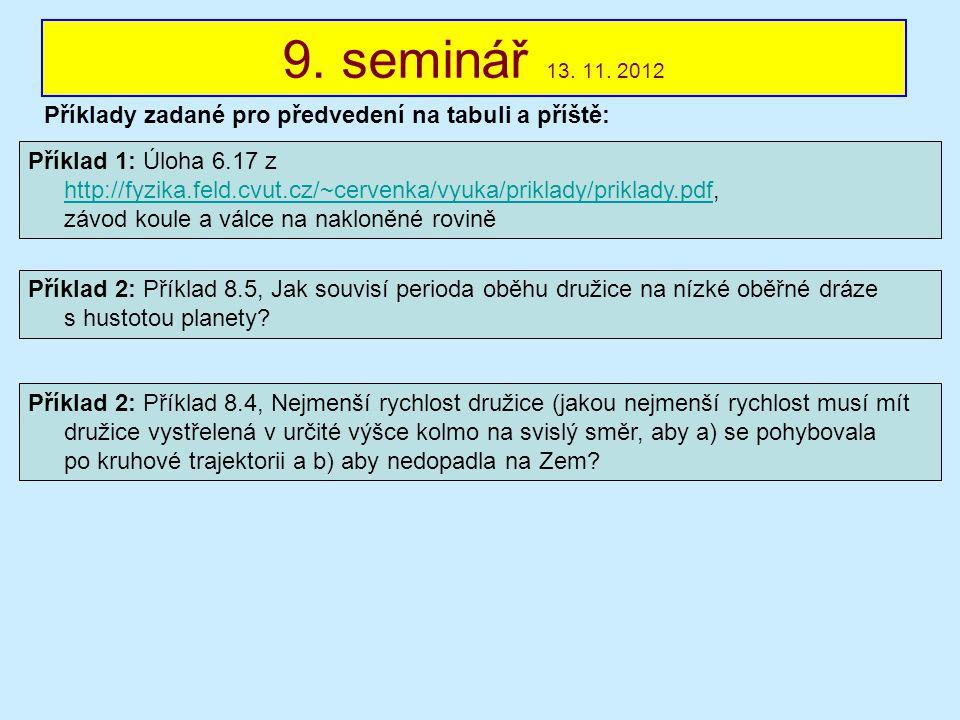 9. seminář 13. 11. 2012 Příklady zadané pro předvedení na tabuli a příště: