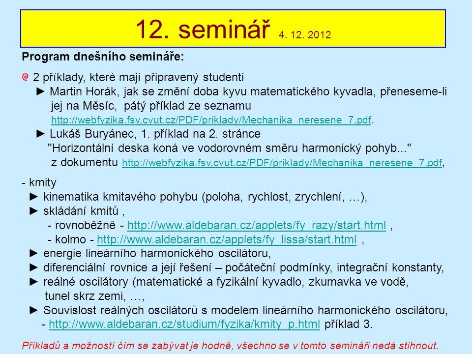 12. seminář 4. 12. 2012 Program dnešního semináře: