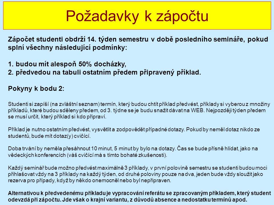 Požadavky k zápočtu Zápočet studenti obdrží 14. týden semestru v době posledního semináře, pokud splní všechny následující podmínky: