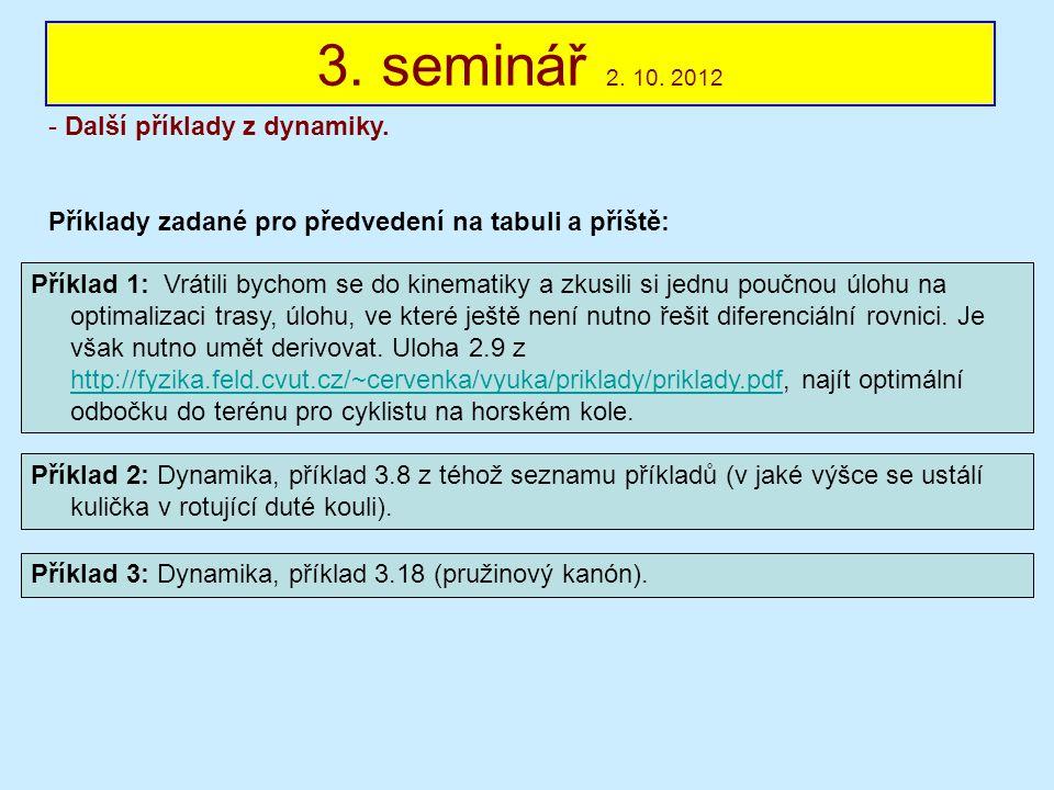 3. seminář 2. 10. 2012 Další příklady z dynamiky.