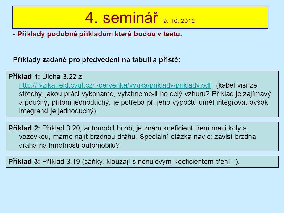 4. seminář 9. 10. 2012 Příklady podobné příkladům které budou v testu.