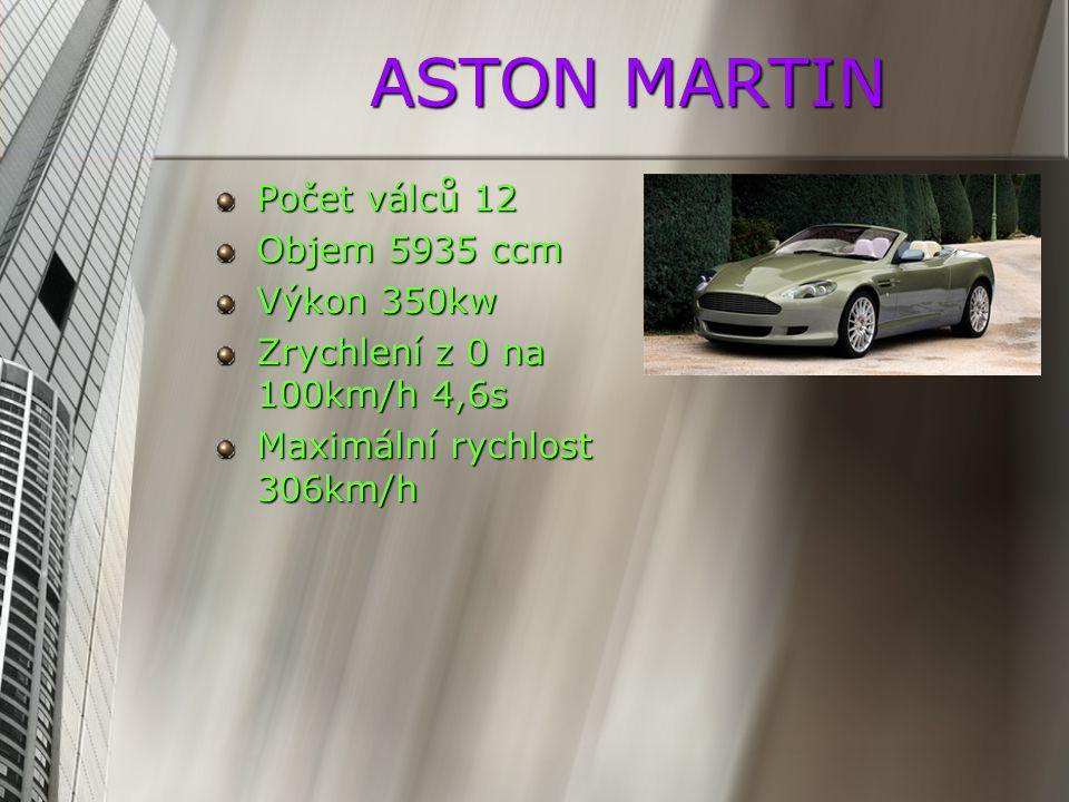ASTON MARTIN Počet válců 12 Objem 5935 ccm Výkon 350kw