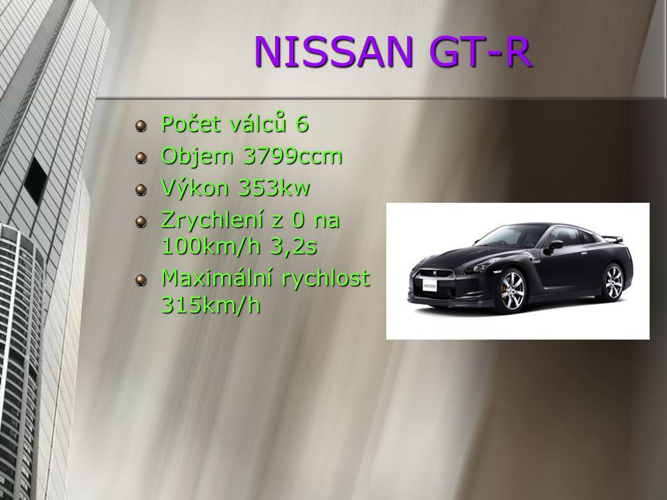 NISSAN GT-R Počet válců 6 Objem 3799ccm Výkon 353kw