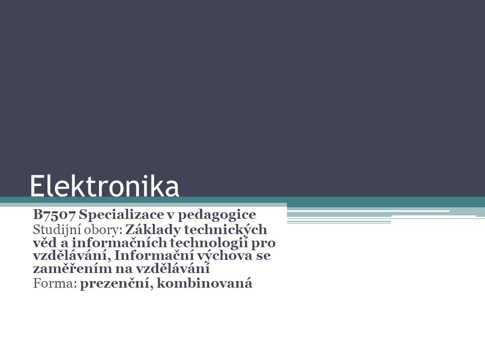 Elektronika B7507 Specializace v pedagogice