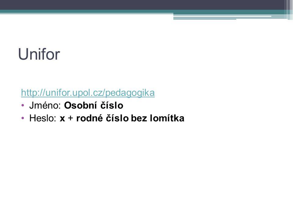Unifor http://unifor.upol.cz/pedagogika Jméno: Osobní číslo