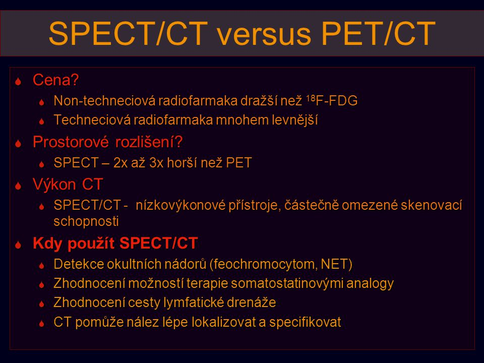SPECT/CT versus PET/CT