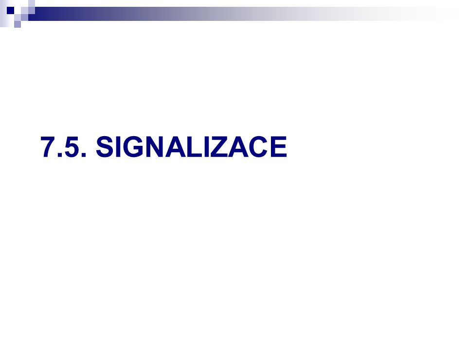 7.5. SIGNALIZACE