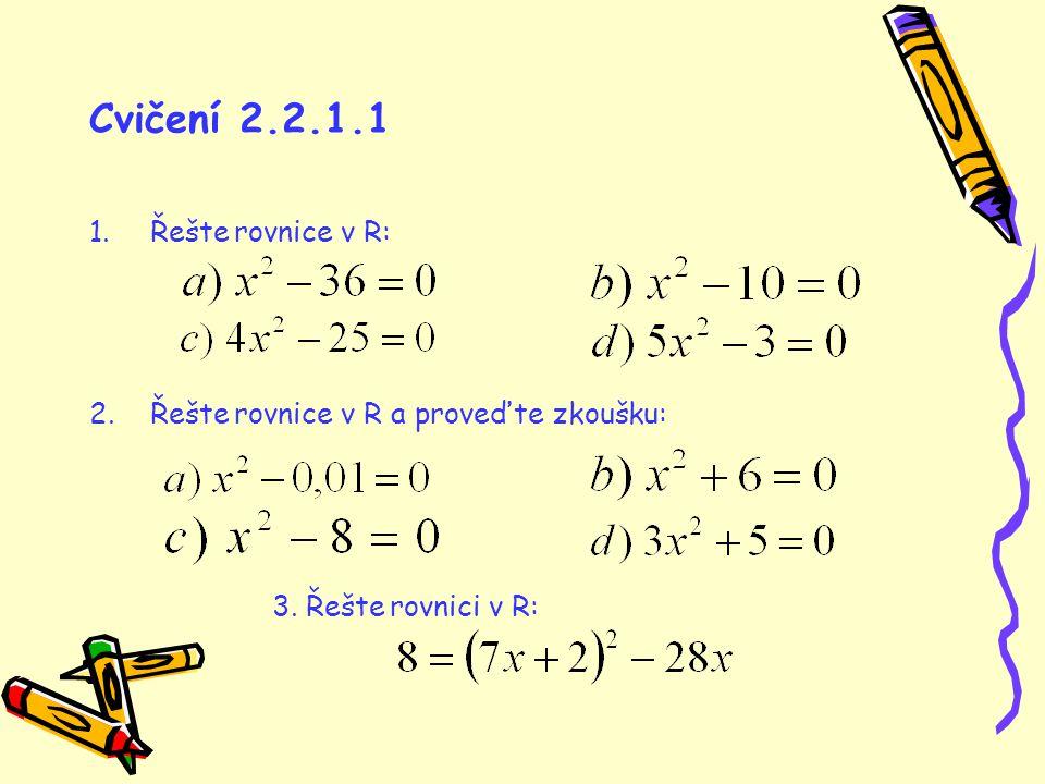 Cvičení 2.2.1.1 Řešte rovnice v R: