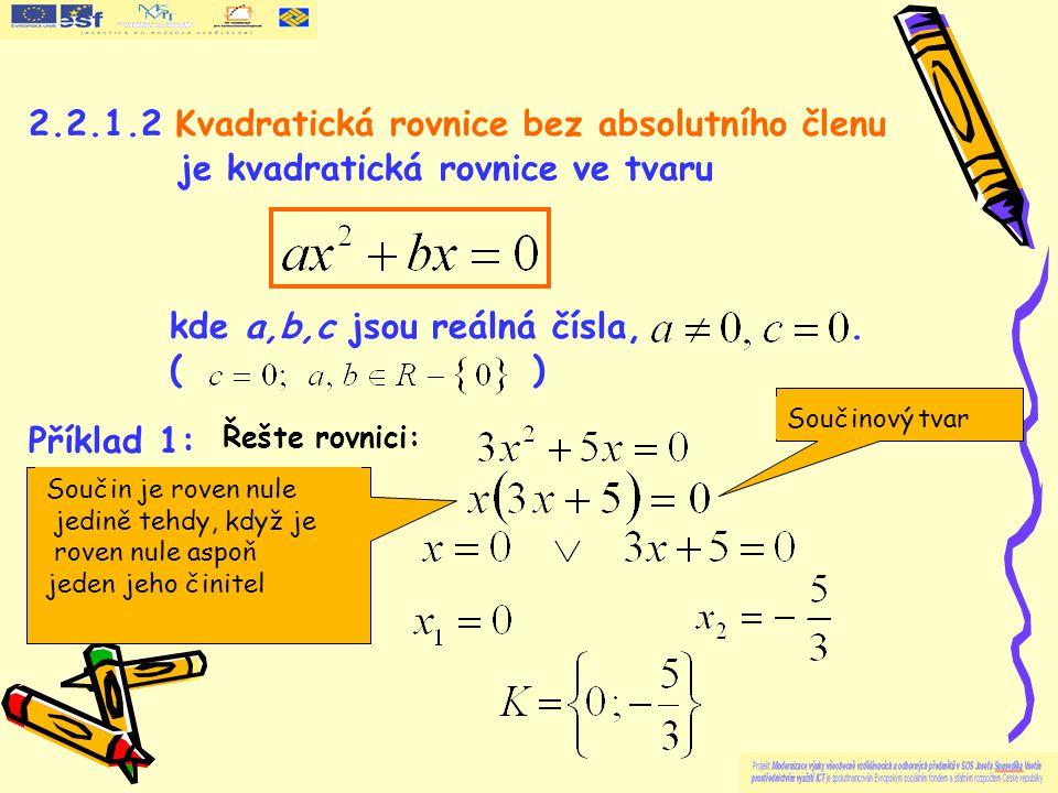 2.2.1.2 Kvadratická rovnice bez absolutního členu