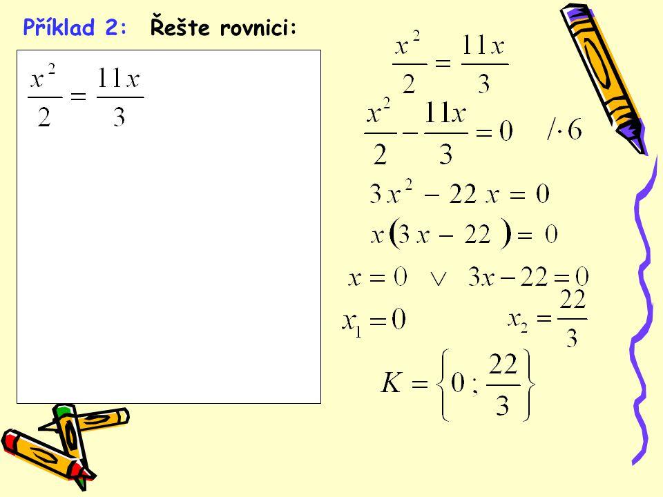 Příklad 2: Řešte rovnici: