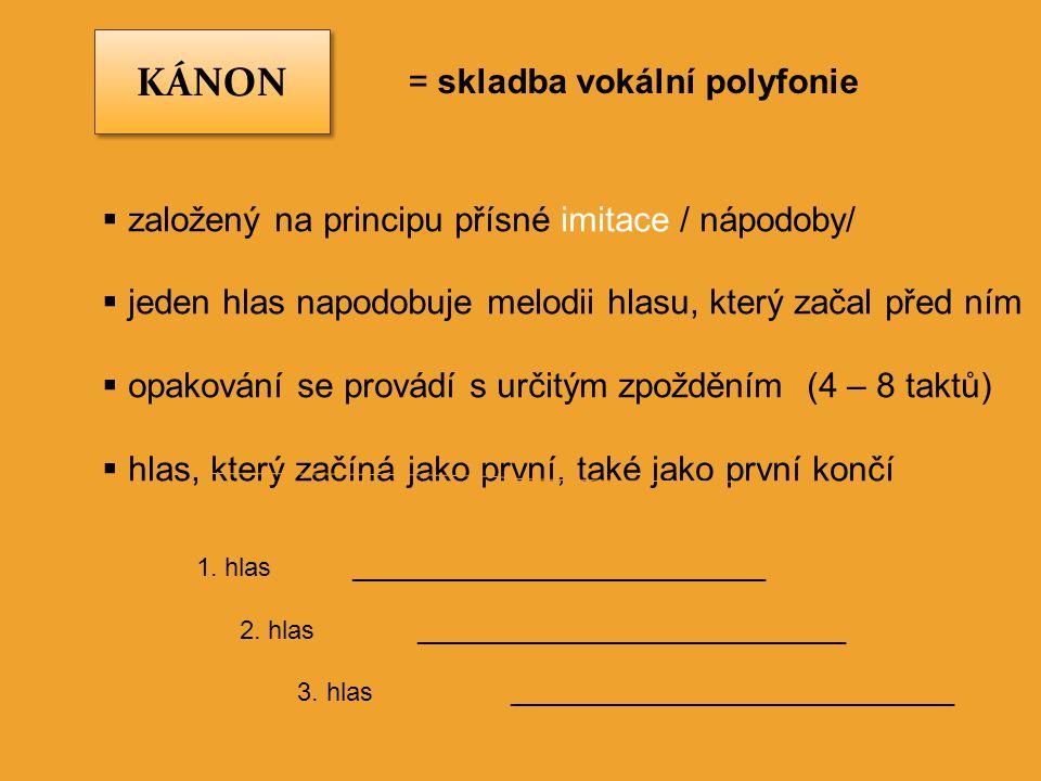 KÁNON = skladba vokální polyfonie