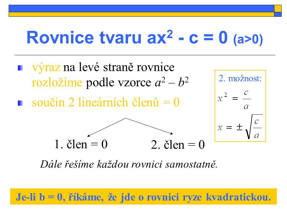 Rovnice tvaru ax2 - c = 0 (a>0)