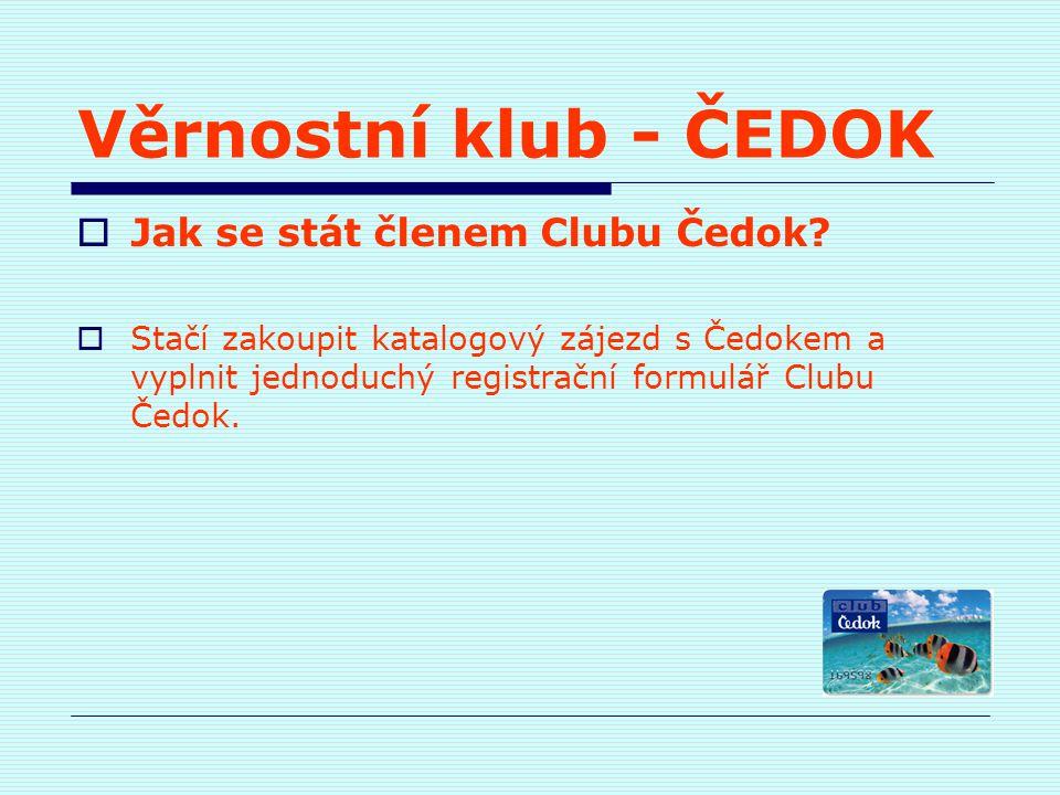 Věrnostní klub - ČEDOK Jak se stát členem Clubu Čedok