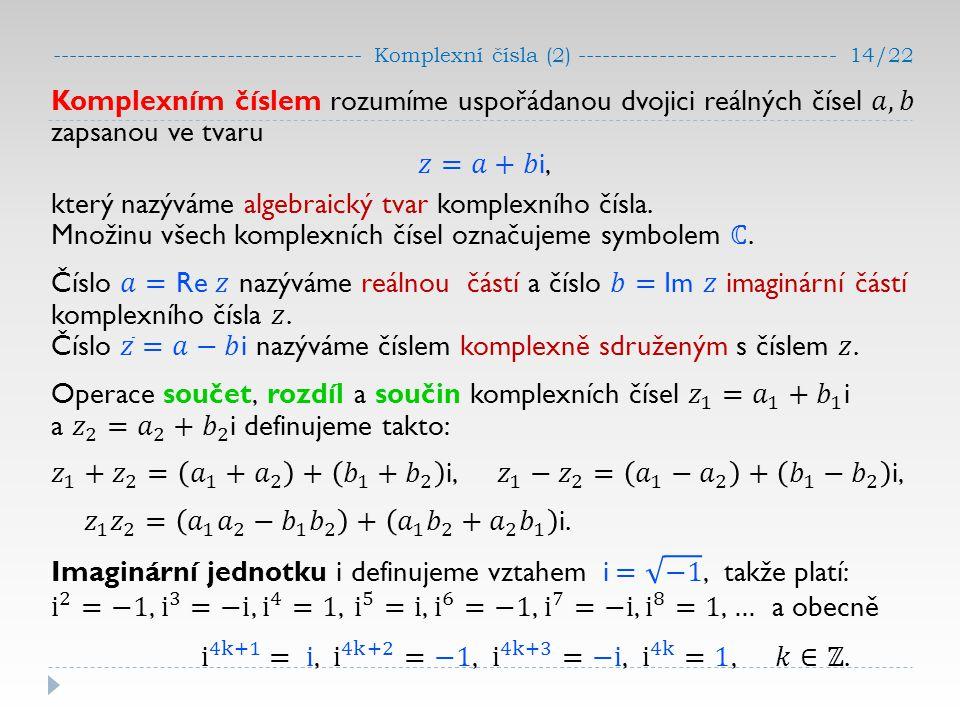 ------------------------------------- Komplexní čísla (2) ------------------------------- 14/22