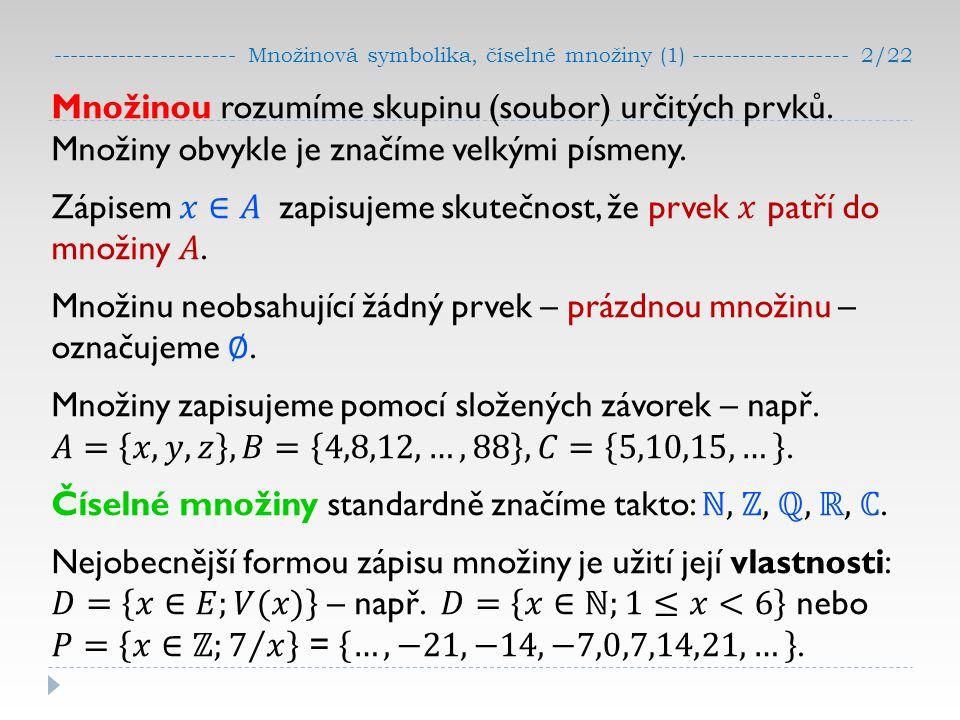---------------------- Množinová symbolika, číselné množiny (1) ------------------- 2/22