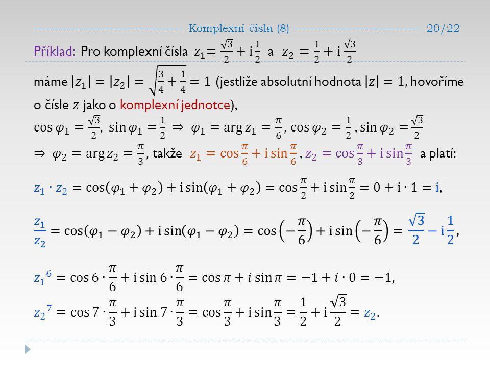 ----------------------------------- Komplexní čísla (8) ------------------------------ 20/22