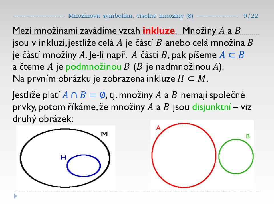 ---------------------- Množinová symbolika, číselné množiny (8) ------------------- 9/22