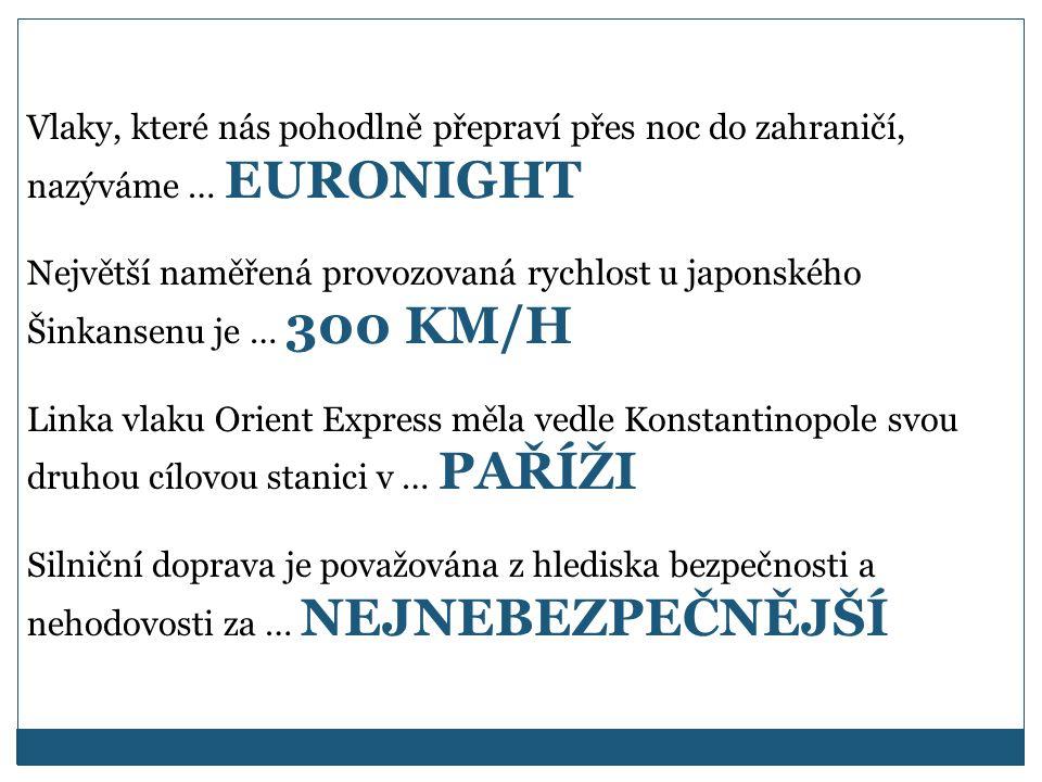 Vlaky, které nás pohodlně přepraví přes noc do zahraničí, nazýváme … EURONIGHT