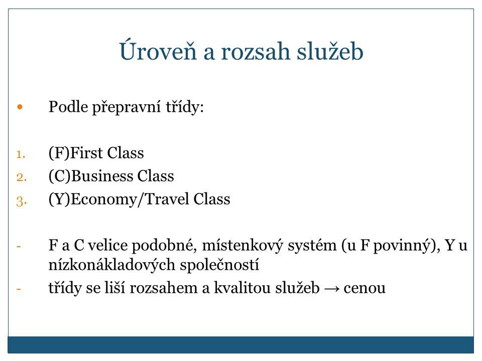 Úroveň a rozsah služeb Podle přepravní třídy: (F)First Class