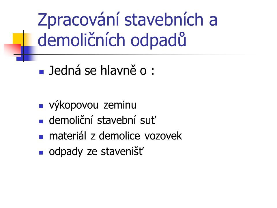 Zpracování stavebních a demoličních odpadů
