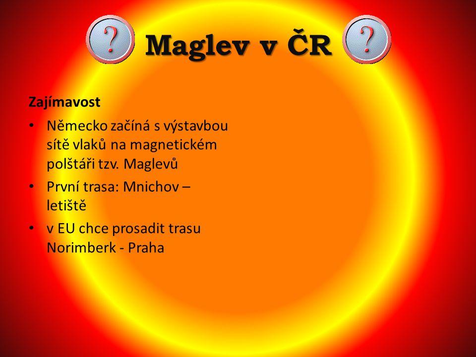 Maglev v ČR Zajímavost. Německo začíná s výstavbou sítě vlaků na magnetickém polštáři tzv. Maglevů.