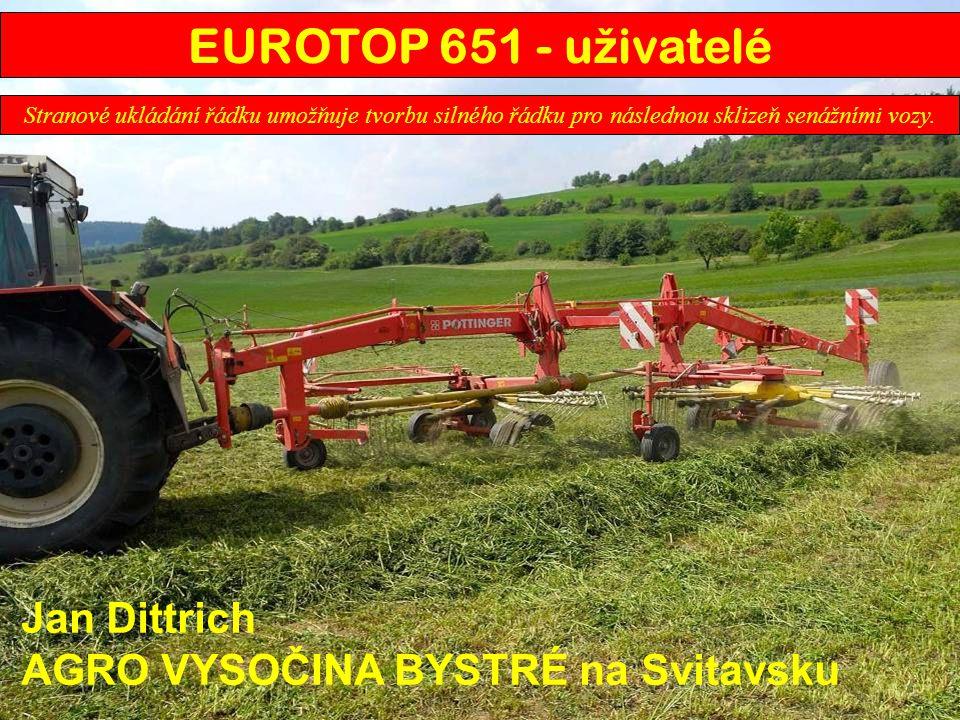 EUROTOP 651 - uživatelé Jan Dittrich AGRO VYSOČINA BYSTRÉ na Svitavsku