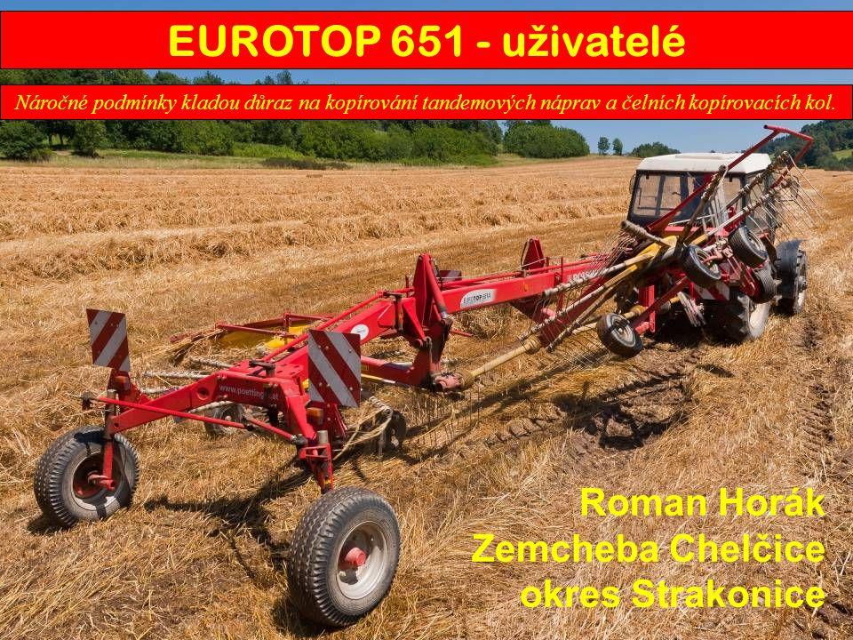 EUROTOP 651 - uživatelé Roman Horák Zemcheba Chelčice okres Strakonice