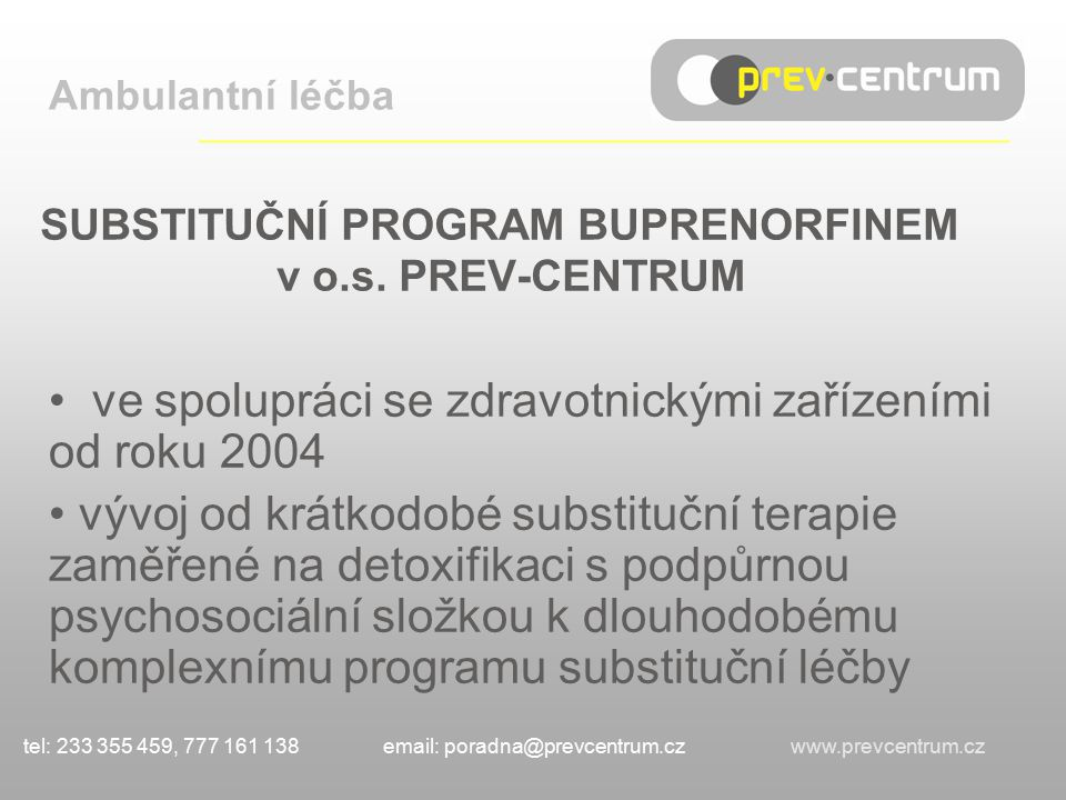 SUBSTITUČNÍ PROGRAM BUPRENORFINEM v o.s. PREV-CENTRUM