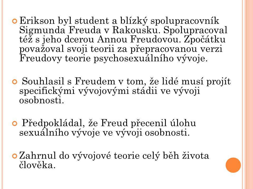 Erikson byl student a blízký spolupracovník Sigmunda Freuda v Rakousku