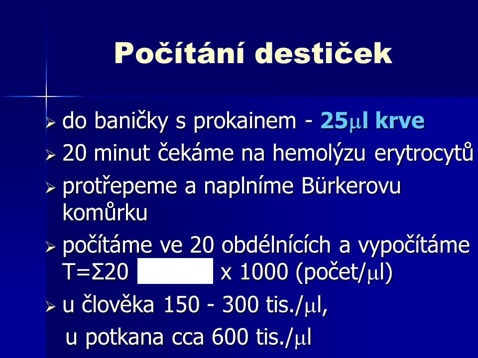 Počítání destiček do baničky s prokainem - 25l krve