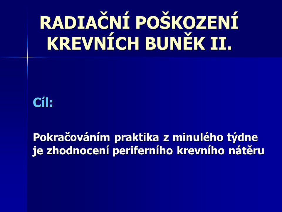 RADIAČNÍ POŠKOZENÍ KREVNÍCH BUNĚK II.