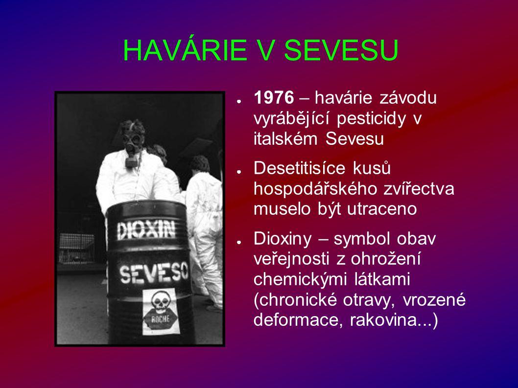 HAVÁRIE V SEVESU 1976 – havárie závodu vyrábějící pesticidy v italském Sevesu. Desetitisíce kusů hospodářského zvířectva muselo být utraceno.