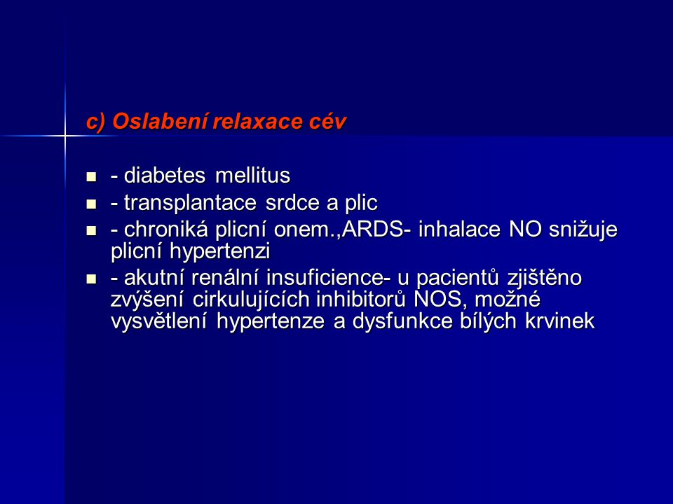 c) Oslabení relaxace cév