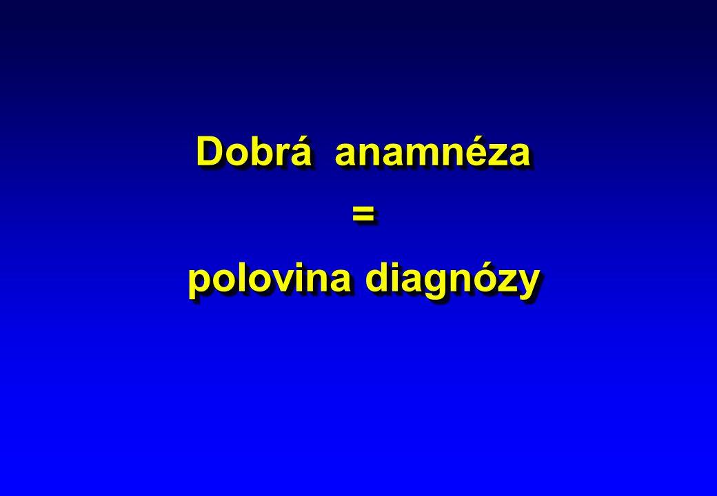 Dobrá anamnéza = polovina diagnózy
