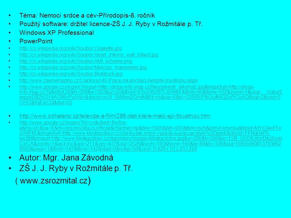 Autor: Mgr. Jana Závodná ZŠ J. J. Ryby v Rožmitále p. Tř.