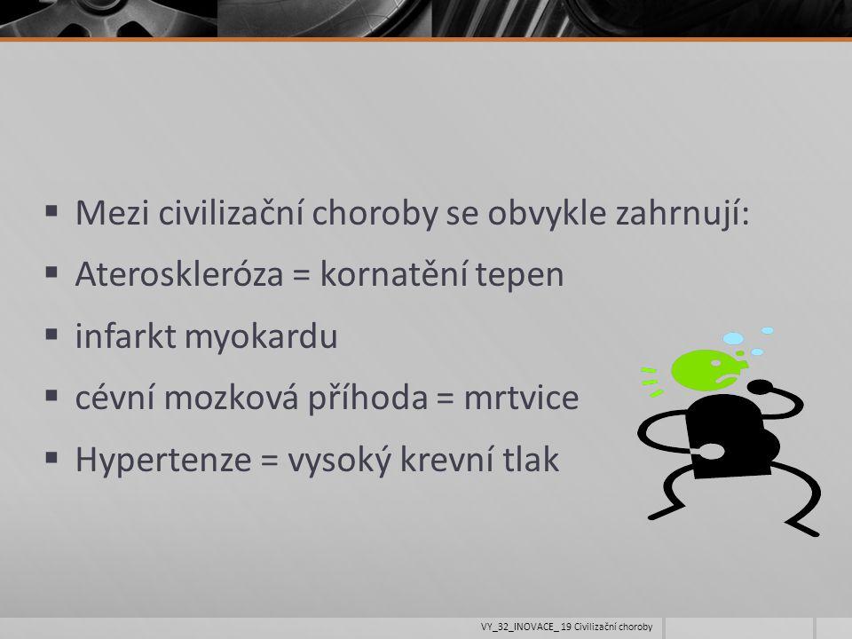 Mezi civilizační choroby se obvykle zahrnují: