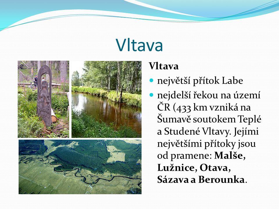 Vltava Vltava největší přítok Labe