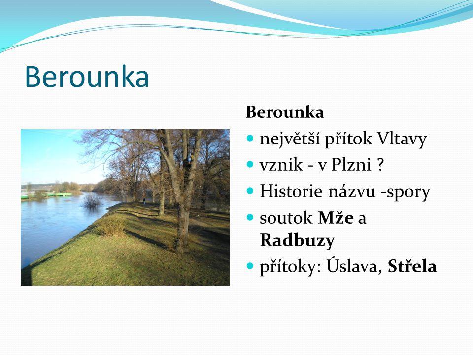 Berounka největší přítok Vltavy vznik - v Plzni
